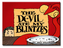 The Devil Ate My Blintzes